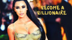 Kim Kardashian Has Officially Become a Billionaire